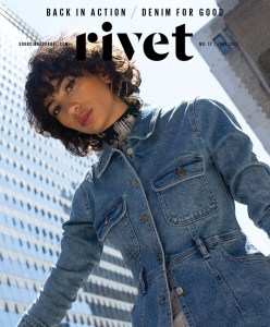 The latest issue of Rivet examines the progressive steps denim companies are taking to have a positive impact on people and the planet.