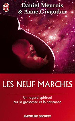 Les neuf marches : Histoire de naître et de renaître