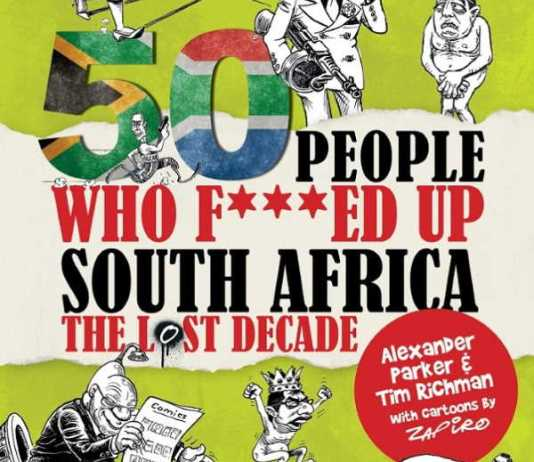 50 People Who F***d Up SA by Alexander Parker and Tim Richman with cartoons by Zapiro