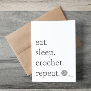 Eat, Sleep, Crochet, Repeat Crochet Themed Greeting Card