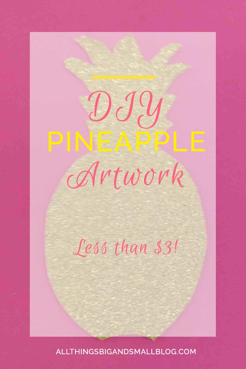 DIY Pineapple Artwork- budget-friendly DIY Decor and art this project took less than 10 min and it is perfect for busy mamas who love decorating! Repin and then READ more at All Things Big and Small Blog!