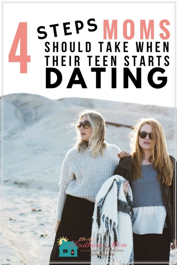 4 Steps Moms Should Take When Their Teen Starts Dating