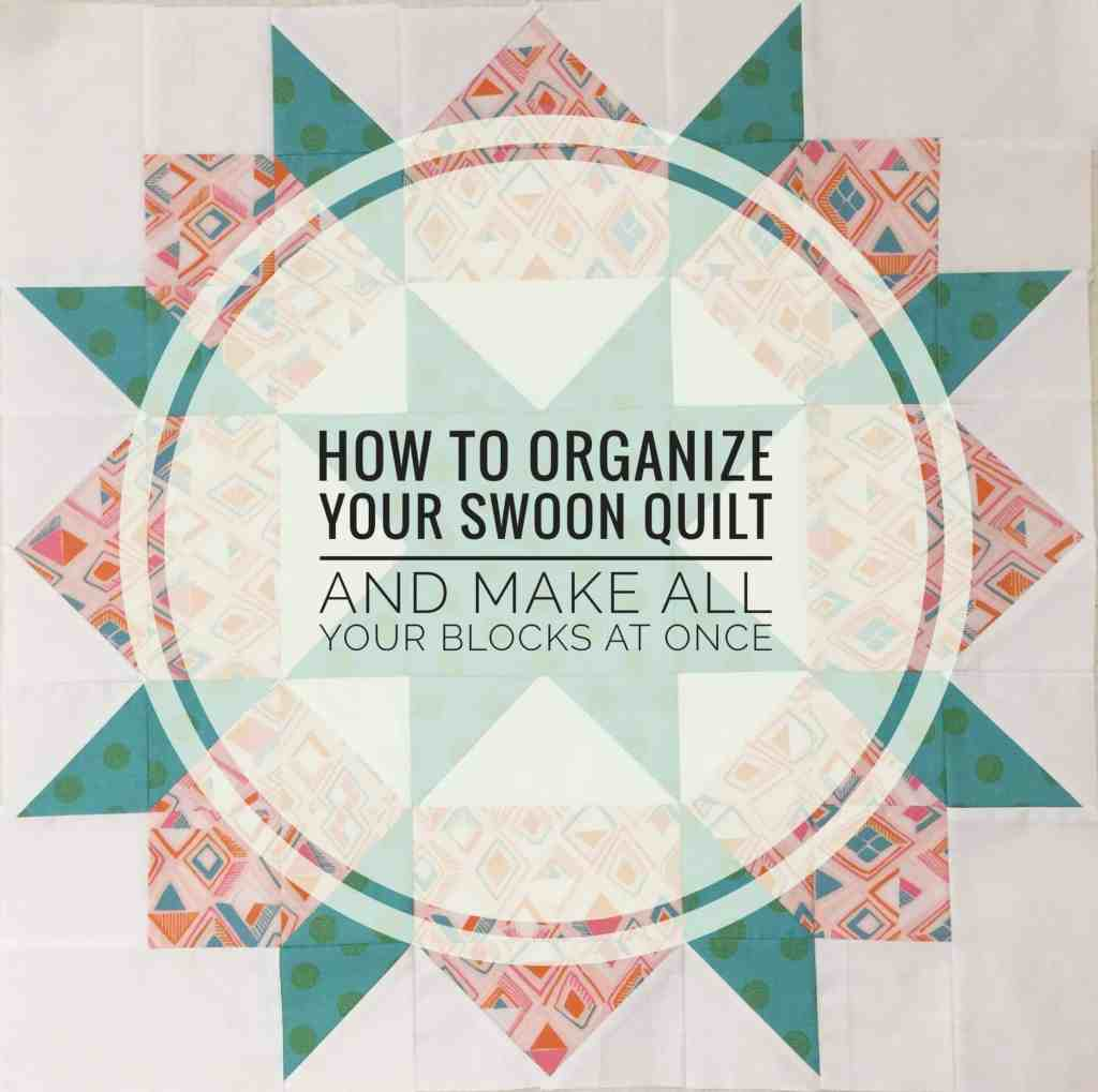Making a Swoon Quilt