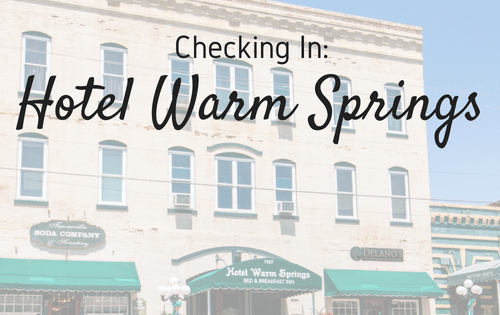 Checking In: Hotel Warm Springs | Warm Springs, GA