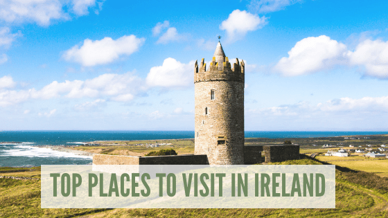 Top Places to Visit in Ireland