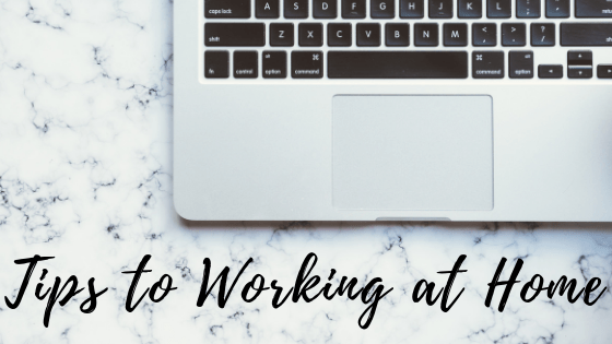 Tips to Working at Home