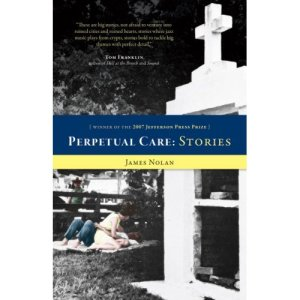 Perpetual Care: Stories by James Nolan