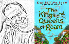 "May Read of the Month: ""The Kings and Queens of Roam,"" by Daniel Wallace"