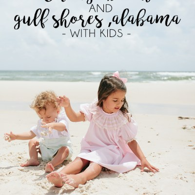 Vacationing to Orange Beach / Gulf Shores, Alabama with Kids