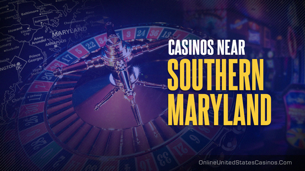 Casinos Near Southern Maryland