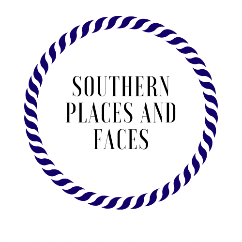 Southern Places and Faces – Exploring the cities and towns of the beautiful South!