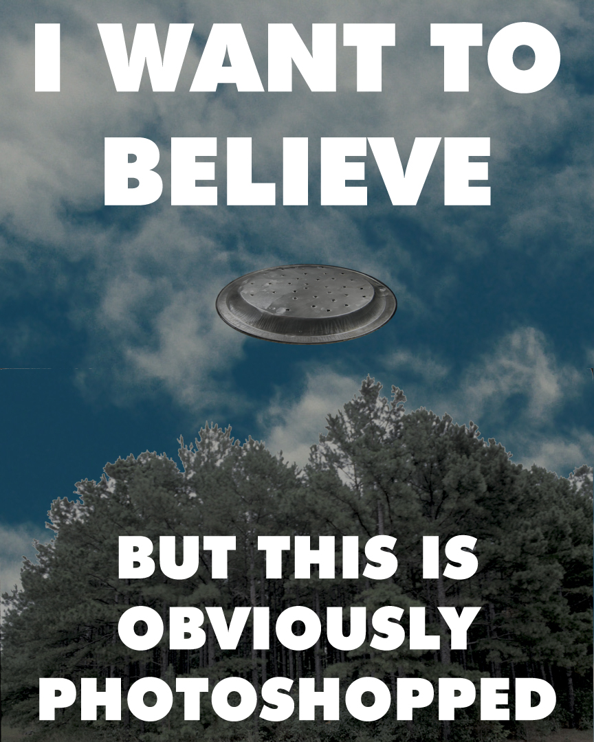 I Want to Believe, but...
