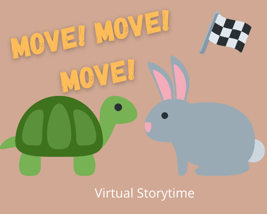 A green turtle and grey bunny with a racing flag above them and the words Move! Move! Movie! Virtual Storytime