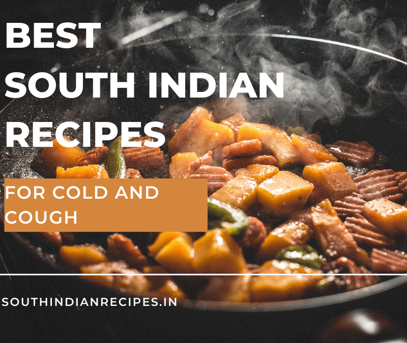 South Indian Recipes For Cold And Cough