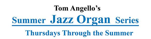 Summer Jazz Organ Series