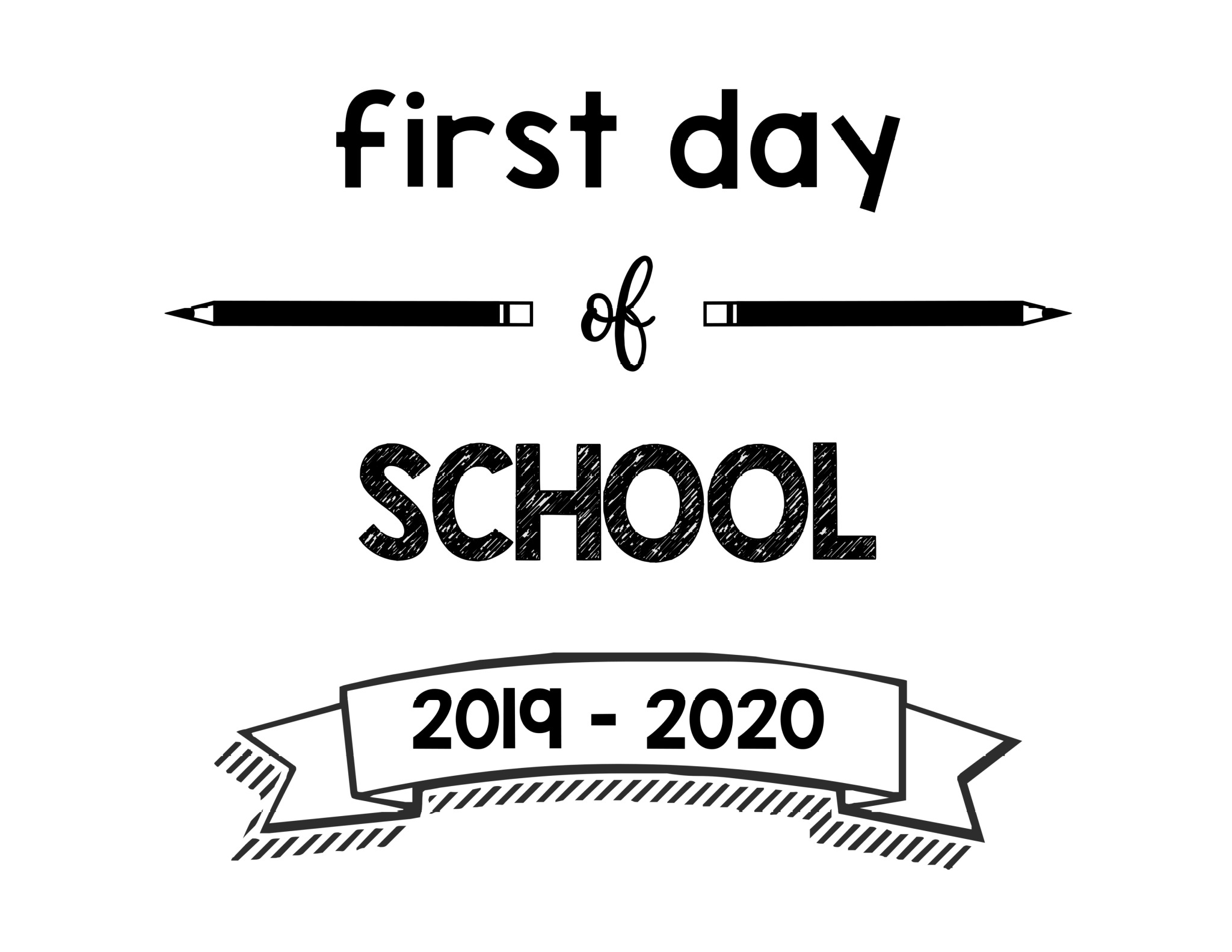 graphic relating to First Day of School Printable called To start with Working day of Faculty Printable Signs and symptoms 2019 - 2020 College or university Calendar year