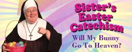 Sister's Easter Catechism at Laguna Playhouse April 2017