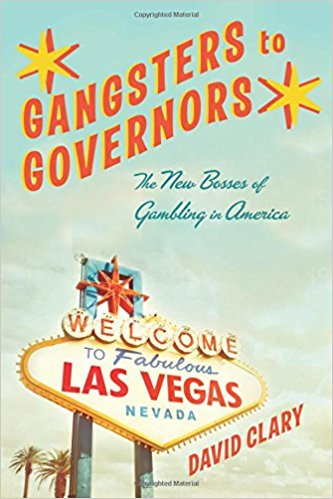 Gangsters to Governors- The New Gangsters to Governors by David Clary