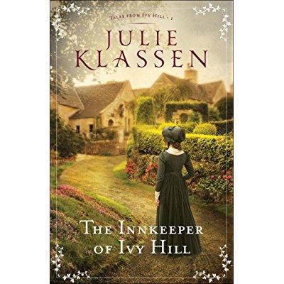 The Innkeeper of Ivy Hill by Julie Klassen Courtesy of bakerpublishinggroup.com