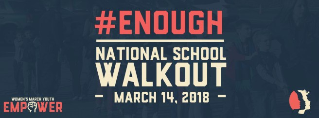 #ENOUGH National School Walkout March 14 2018