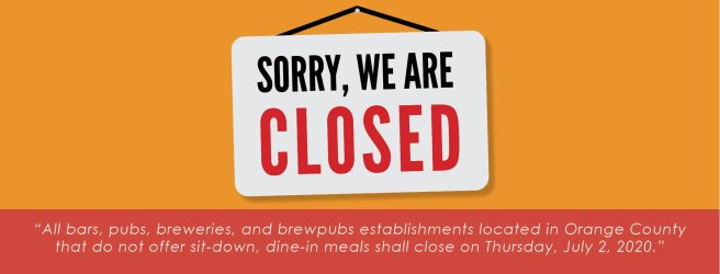 Orange County California Closure of Bars, Pubs, Breweries, and Brewpubs that do not Offer Dine-In Meals July 2 2020