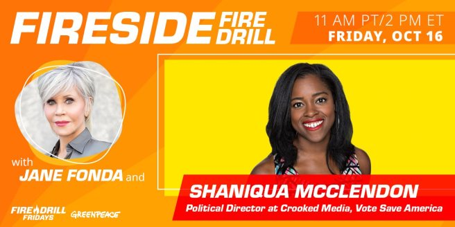 Greenpeace Fire Drill Friday with Jane Fonda and Shaniqua McClendon Friday October 16 2020