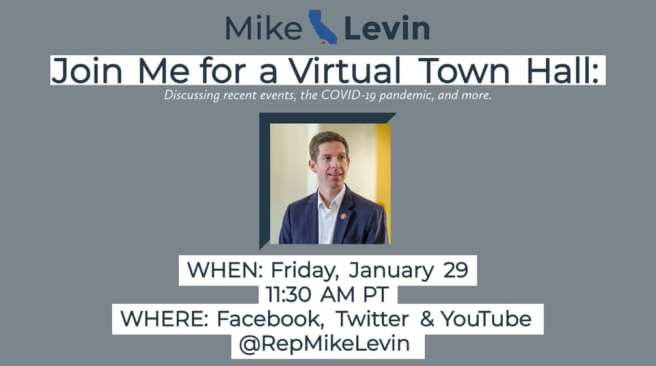 U.S. Representative Mike Levin COVID-19 Virtual Town Hall Friday January 29 2021