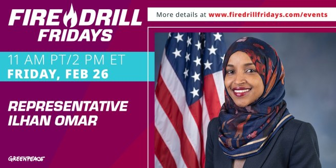 Greenpeace USA and Jane One Fire Drill Fridays with US Representative Ilhan Omar on February 26 2021
