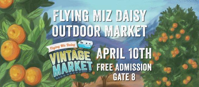 Orange County Fairgrounds Flying Miz Daisy Vintage Market Saturday April 10 2021