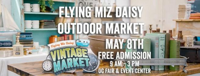 Orange County Fairgounds Flying Miz Daisy Vintage Market Saturday May 8 2021