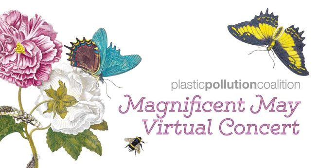 Plastic Pollution Coalition May 22 2021 Virtual Concert