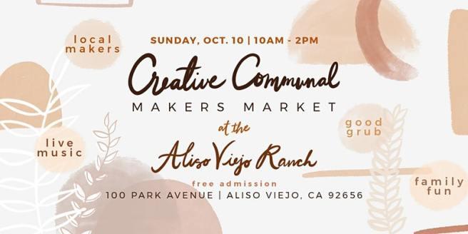 Aliso Viejo Creative Communal Makers Market Sunday October 10 2021