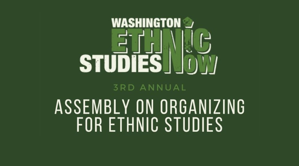 "Banner image that reads ""Washington Ethnic Studies Now 3rd Annual Assembly on Organizing for Ethnic Studies."""