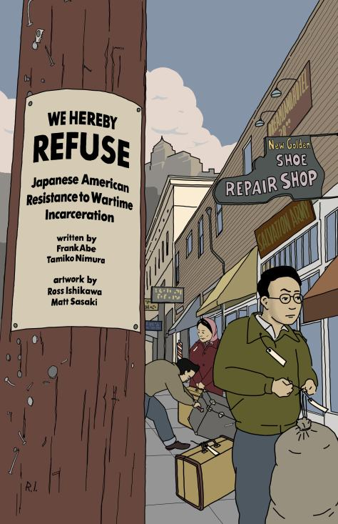 """Cover art of the graphic novel """"We Hereby Refuse: Japanese American Resistance to Wartime Incarceration."""""""