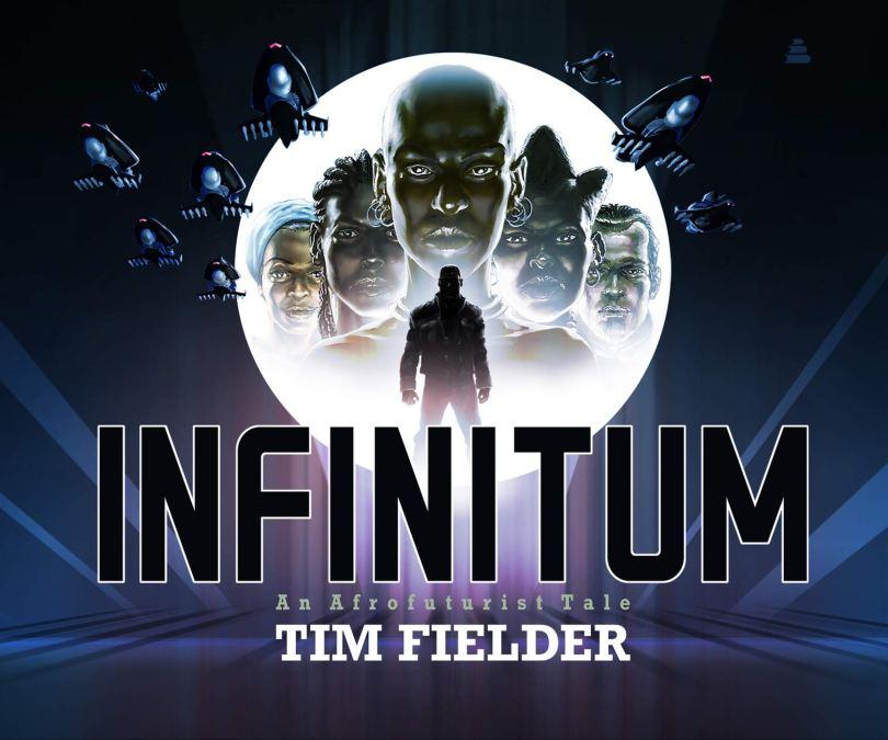 "Cover of ""Infinitum: An Afrofuturist Tale"" by Tim Fielder."
