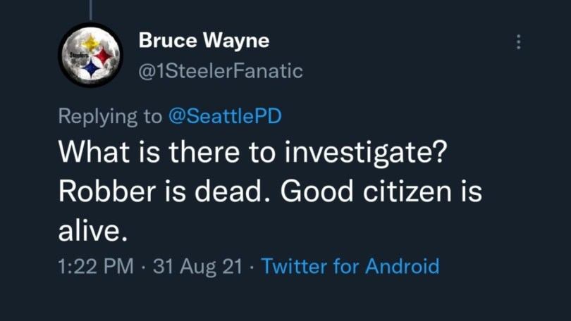 """Screenshot of tweet from @1SteelersFan account. Text reads """"What is there to investigate? Robber is dead. Good citizen is alive."""""""