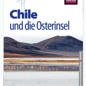 Chile Reise Know how