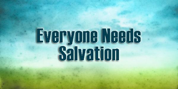 EveryoneNeedsSalvation