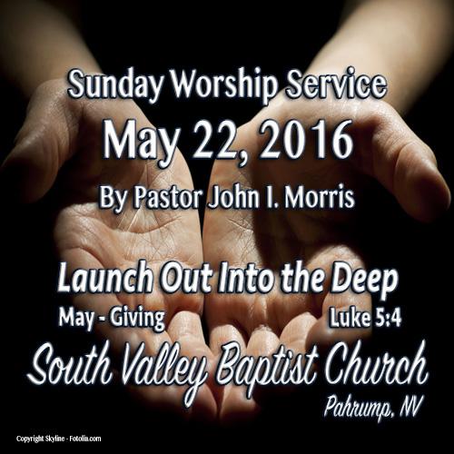 May 22 2016 Sermon
