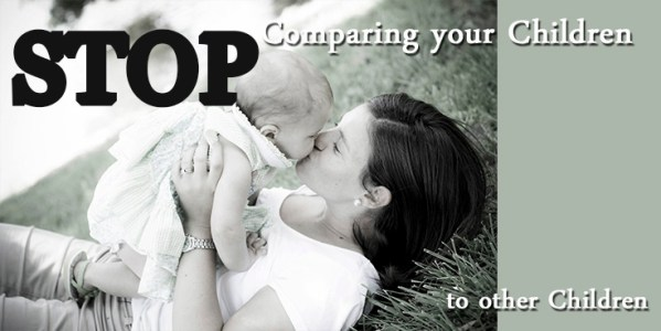 Stop Comparing your Children to other Children!