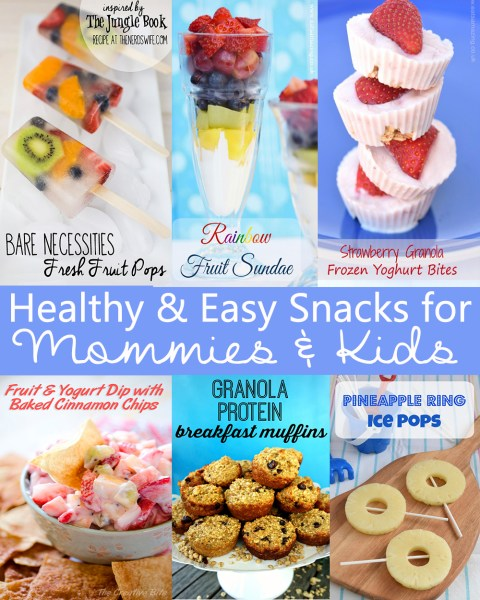 Healthy & Easy Snacks for Mommies and Kids