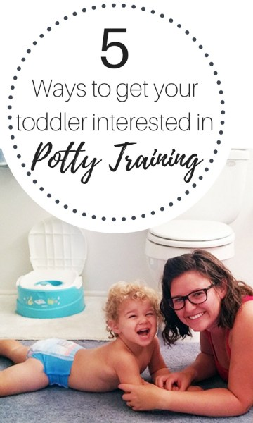 5 ways to get your toddler interested in potty training