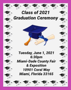 Graduation 2021 @ Miami Dade County Youth Fair and Expo Grounds | Miami | Florida | United States