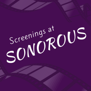 Screenings at Sonorous @ Sonorous Road Productions | Raleigh | North Carolina | United States