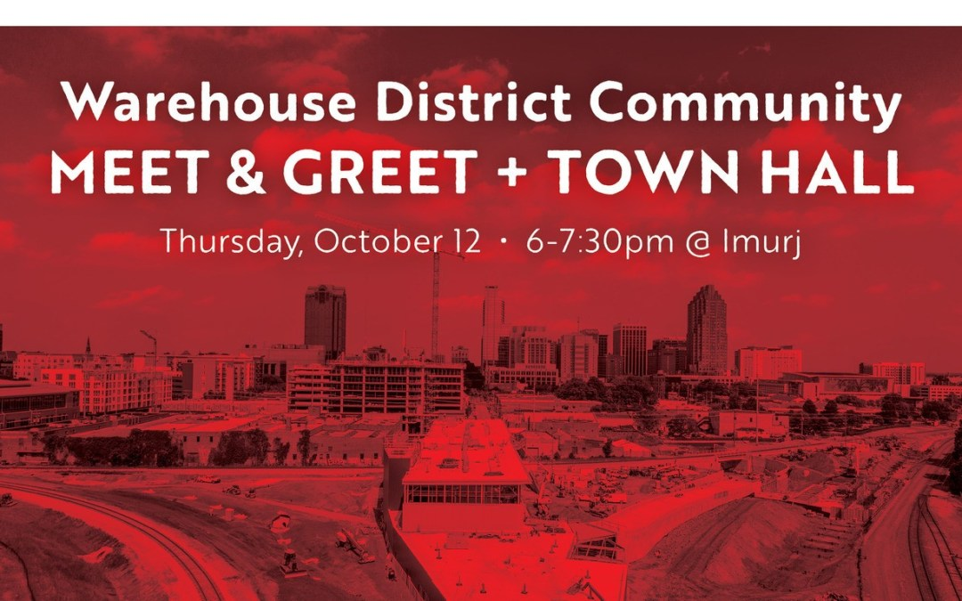 Warehouse District Community Meet & Greet + Town Hall
