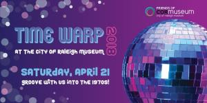 Time Warp 2018 @ City of Raleigh Museum | Raleigh | North Carolina | United States