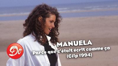 Manuela - Parce que c'était écrit comme ça (Hélène et les garçons)