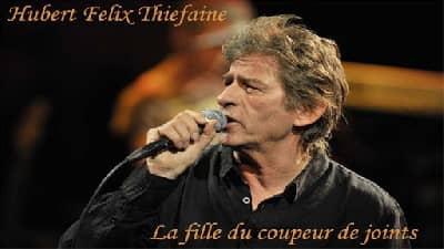 Hubert-Félix Thiéfaine - La fille du coupeur de joints