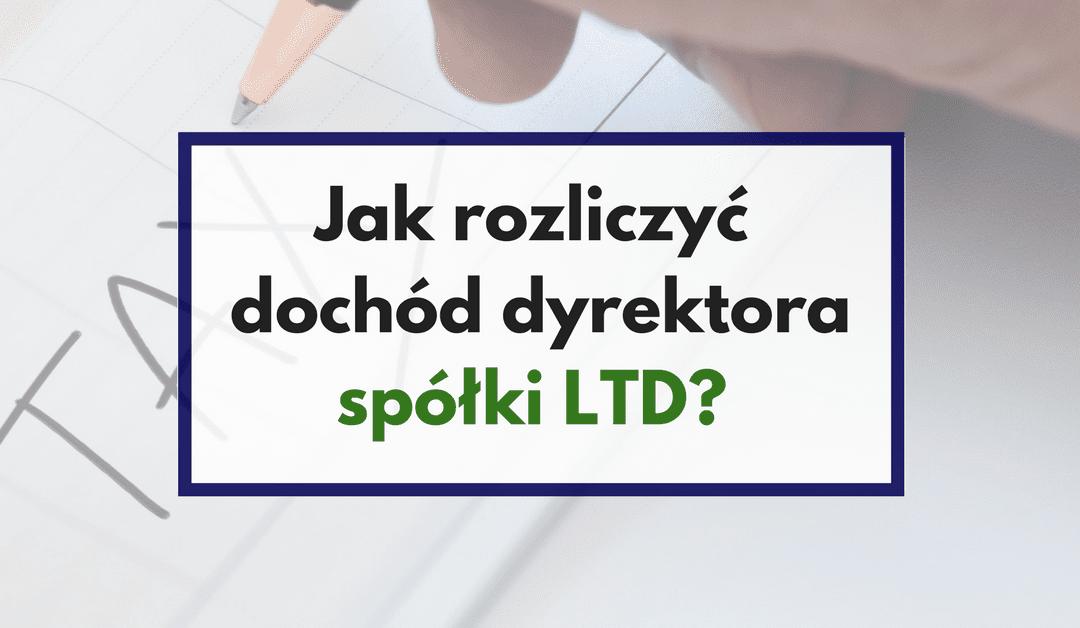 Jak Rozliczyć Dochód Dyrektora Spółki LTD?