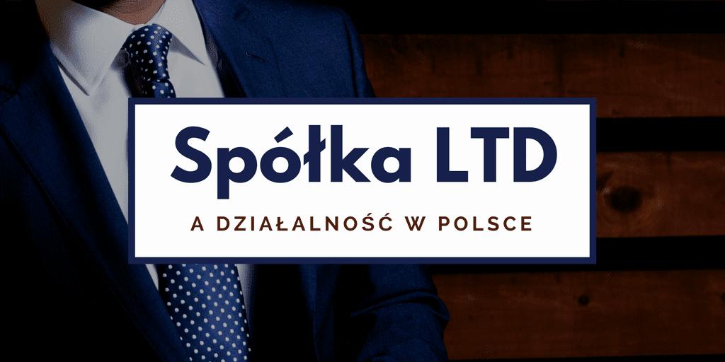 Spółka LTD a Działalność w Polsce